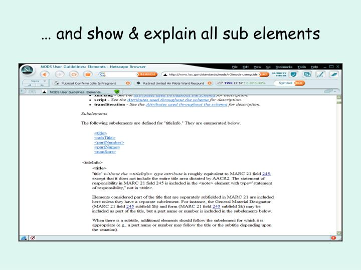 … and show & explain all sub elements