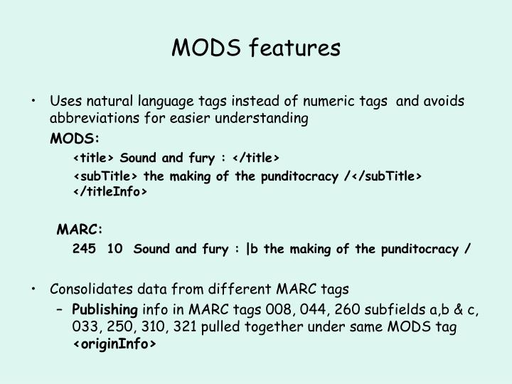 MODS features