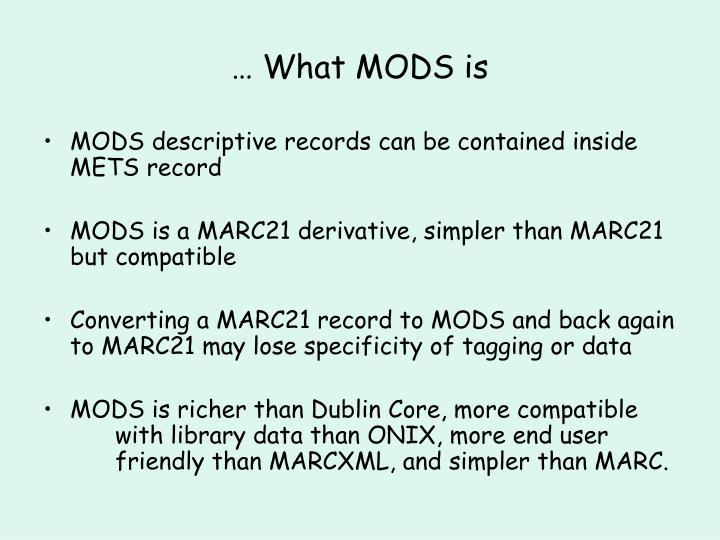 … What MODS is