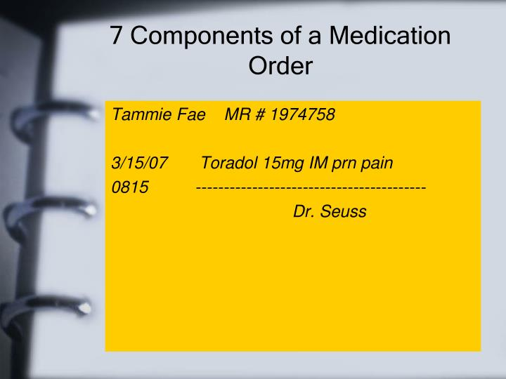 7 Components of a Medication Order