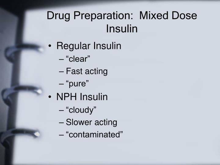 Drug Preparation:  Mixed Dose Insulin