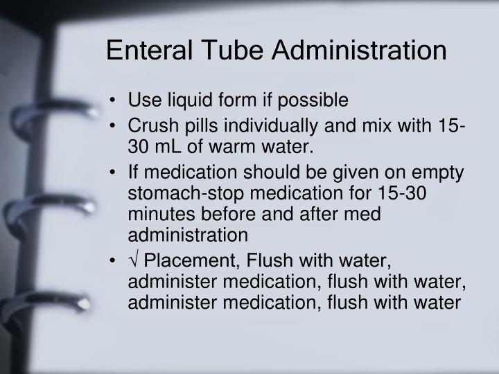Enteral Tube Administration