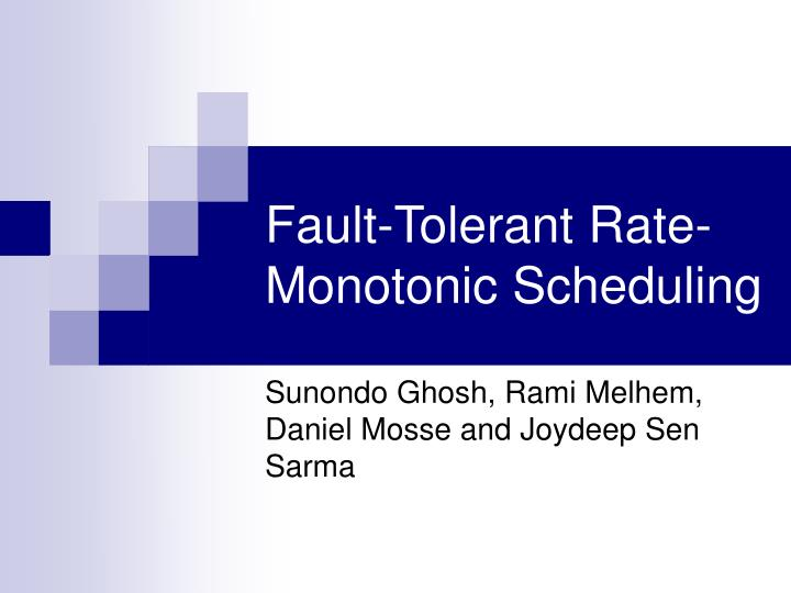 Fault tolerant rate monotonic scheduling