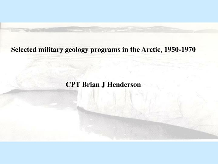 Selected military geology programs in the Arctic, 1950-1970