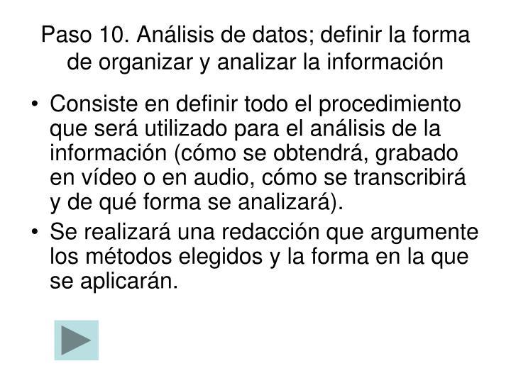 Paso 10. Análisis de datos; definir la forma de organizar y analizar la información