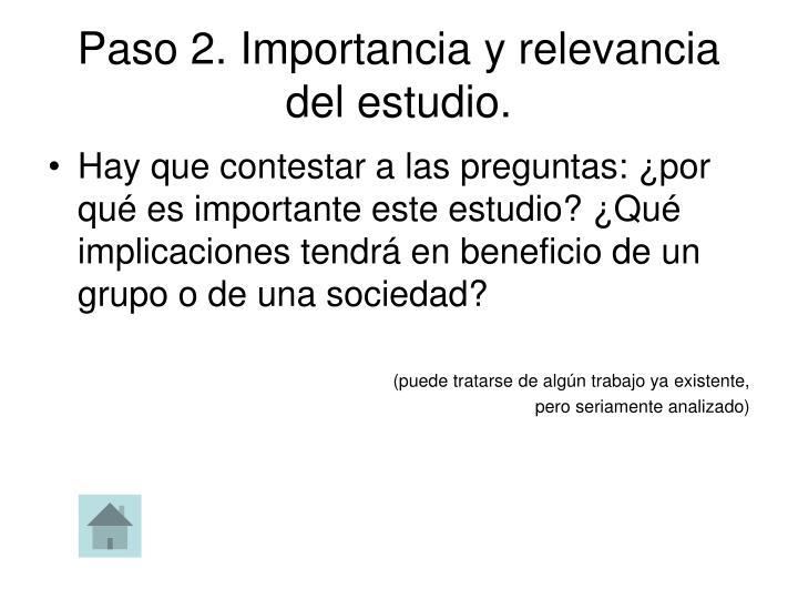 Paso 2. Importancia y relevancia del estudio.