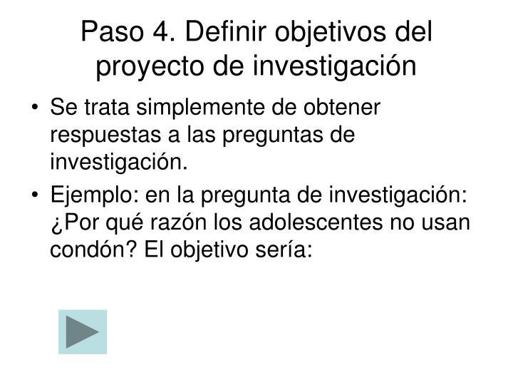 Paso 4. Definir objetivos del proyecto de investigación