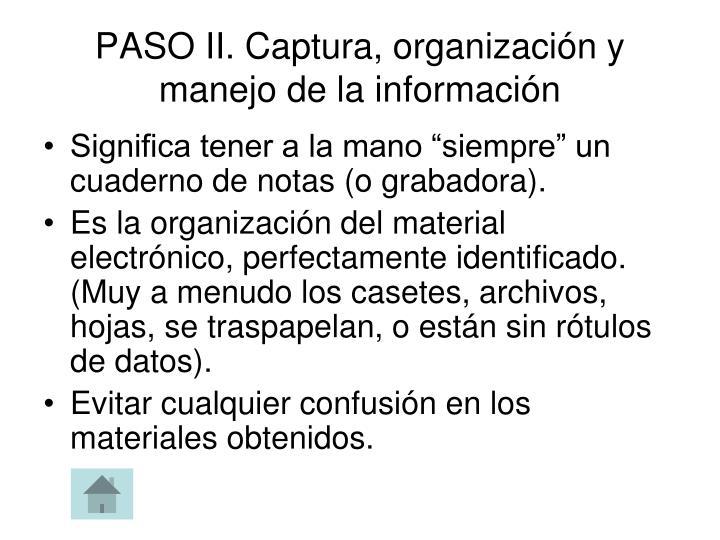 PASO II. Captura, organización y manejo de la información