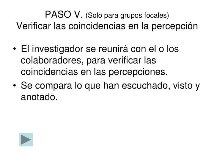 PASO V.
