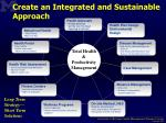 create an integrated and sustainable approach