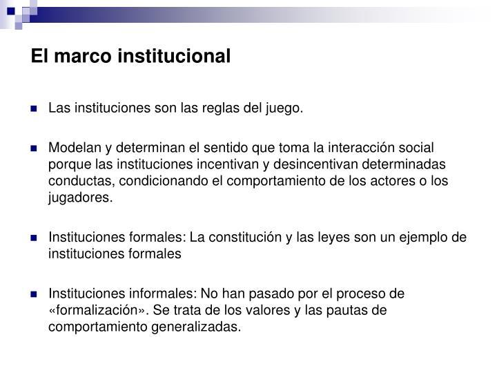 El marco institucional