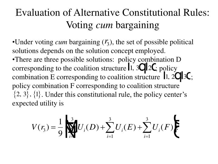 Evaluation of Alternative Constitutional Rules: Voting