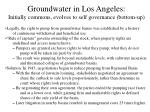groundwater in los angeles initially commons evolves to self governance bottom up