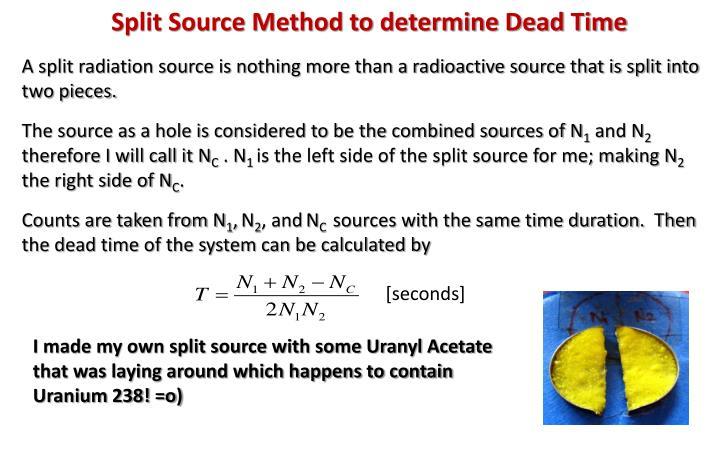 Split Source Method to determine Dead Time