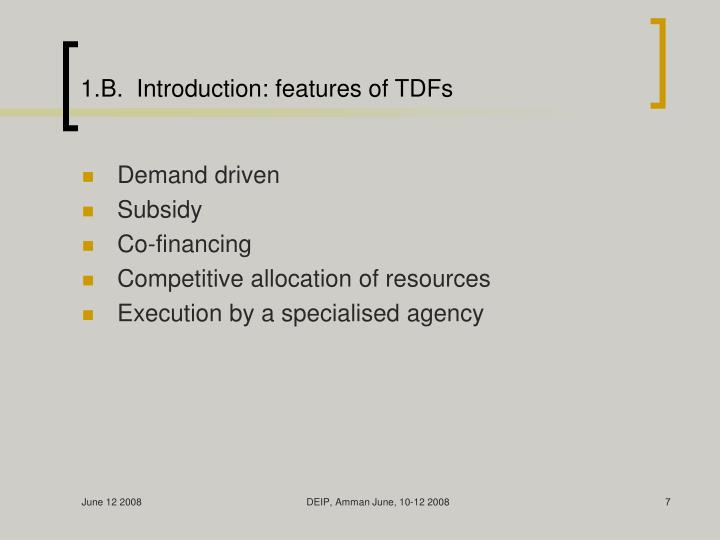 1.B.  Introduction: features of TDFs