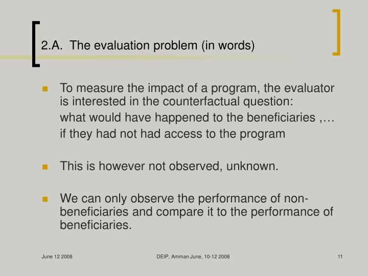 2.A.  The evaluation problem (in words)