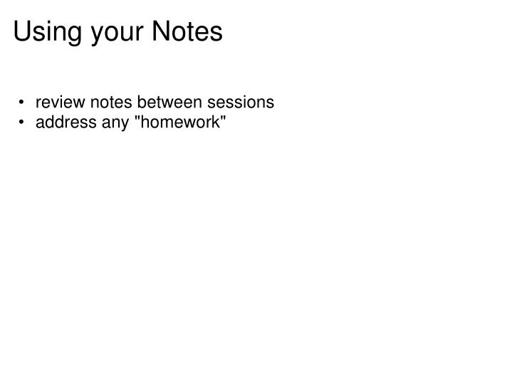 Using your Notes
