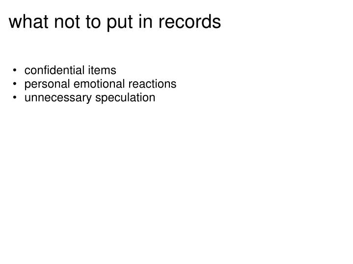 what not to put in records