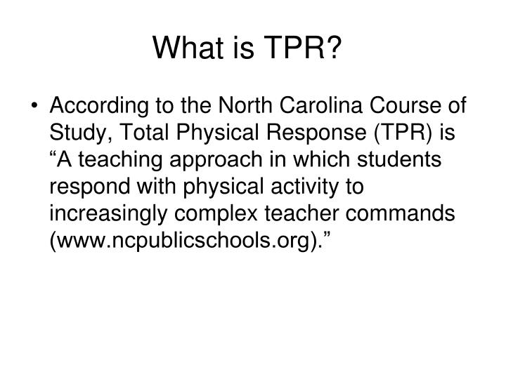 What is TPR?