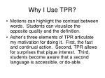 why i use tpr