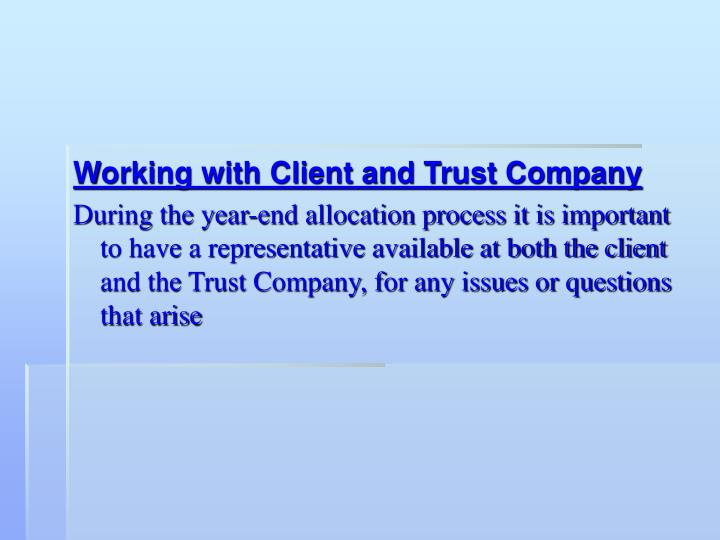 Working with Client and Trust Company