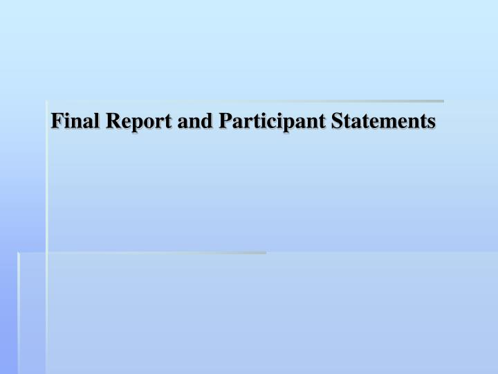 Final Report and Participant Statements