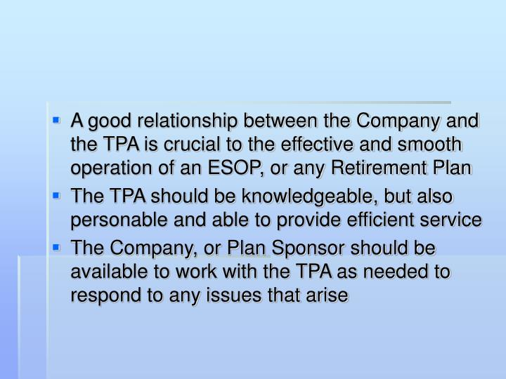 A good relationship between the Company and the TPA is crucial to the effective and smooth operation...