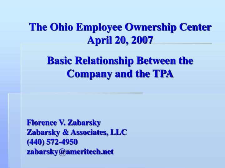 The ohio employee ownership center april 20 2007 basic relationship between the company and the tpa