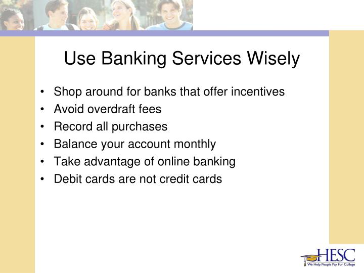 Use Banking Services Wisely