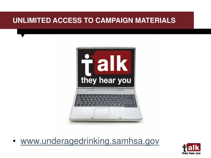 Unlimited Access to Campaign Materials