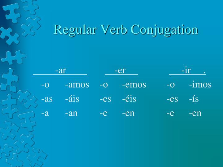 Regular Verb Conjugation