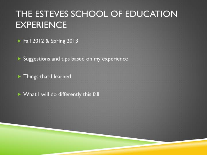 The esteves school of education experience