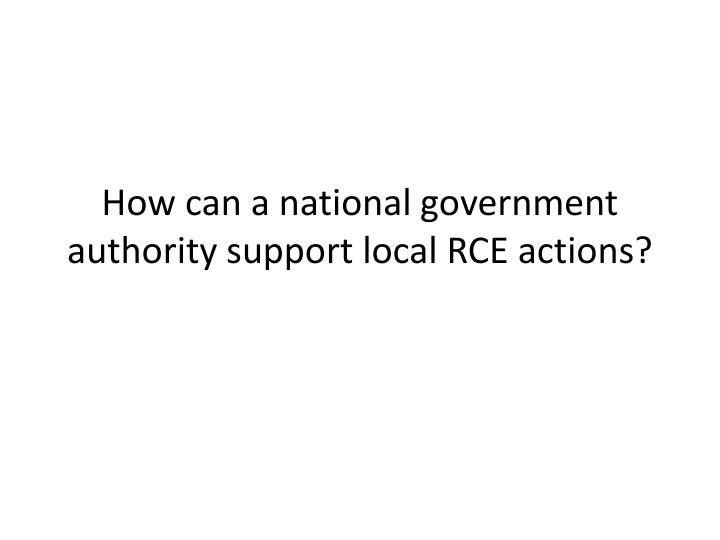 How can a national government authority support local RCE actions?