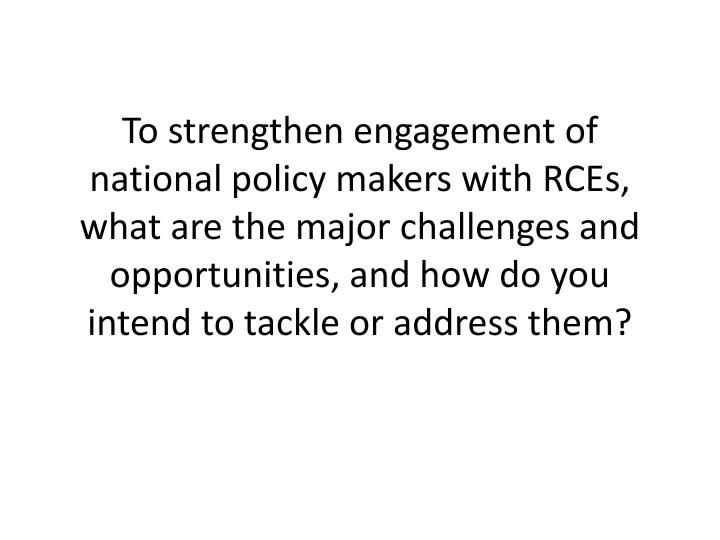To strengthen engagement of national policy makers with