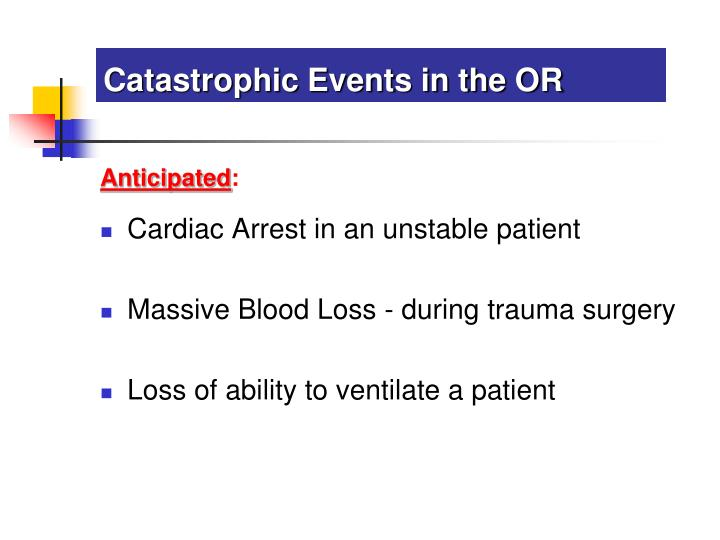 Catastrophic Events in the OR