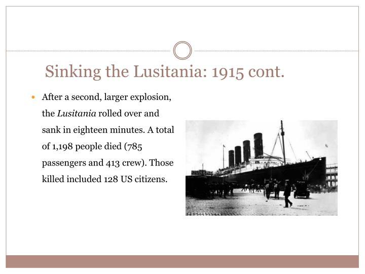 Sinking the Lusitania: 1915 cont.