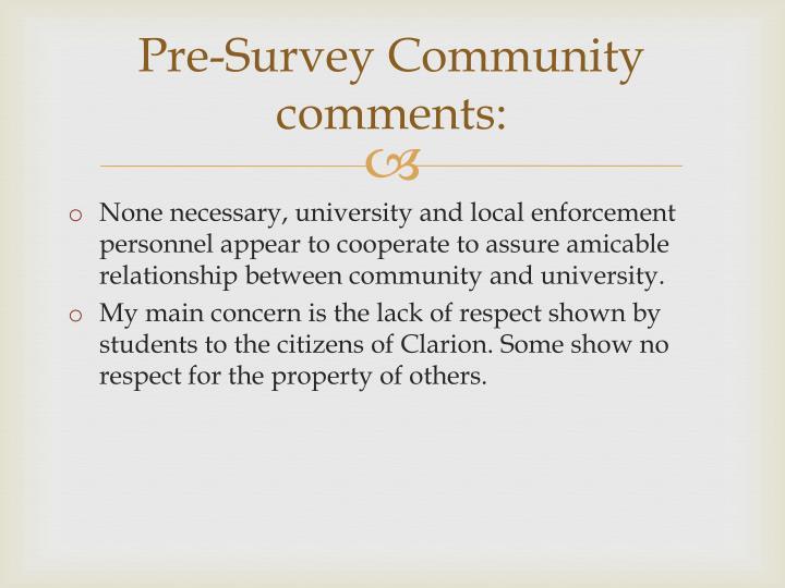 Pre-Survey Community comments: