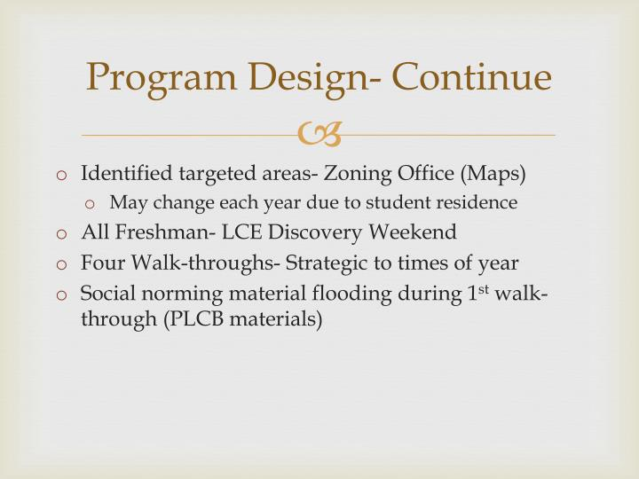 Program Design- Continue