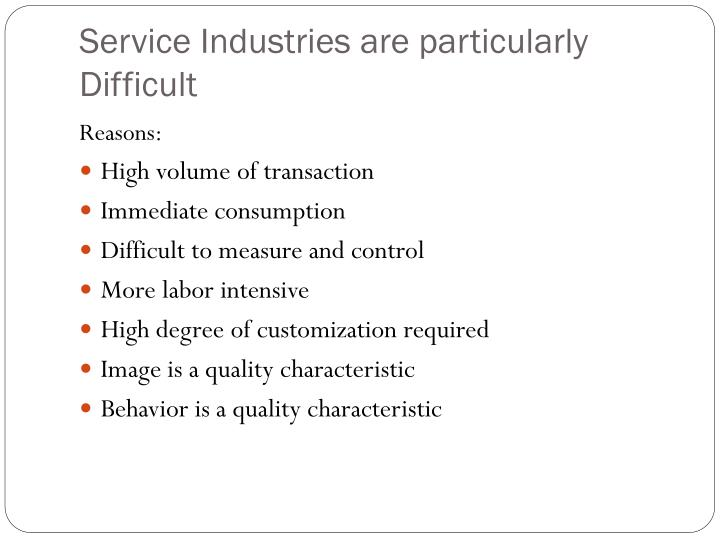 Service Industries are particularly Difficult