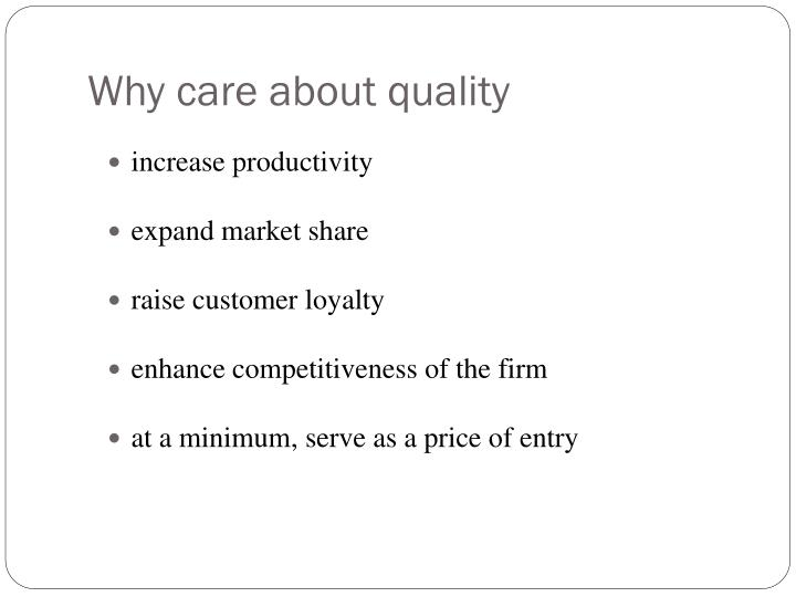 Why care about quality