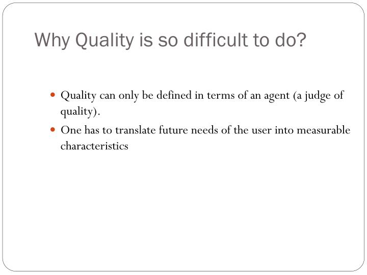 Why Quality is so difficult to do?