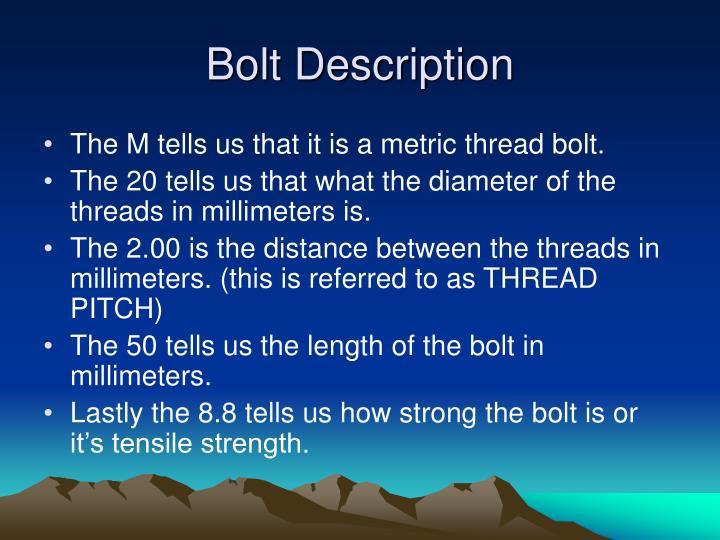 Bolt Description