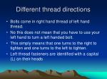 different thread directions