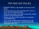 tap and die rules
