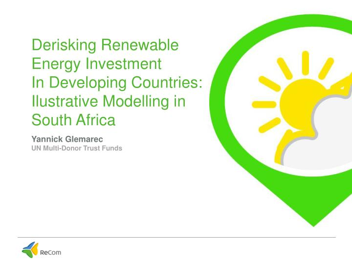 Derisking renewable energy investment in developing countries ilustrative modelling in south africa