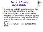 force of gravity aka weight