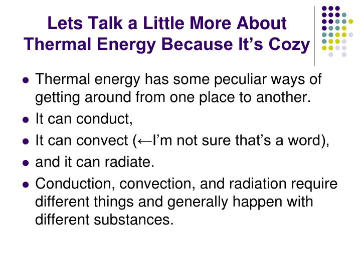 Lets Talk a Little More About Thermal Energy Because It's Cozy