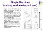simple machines making work easier not less