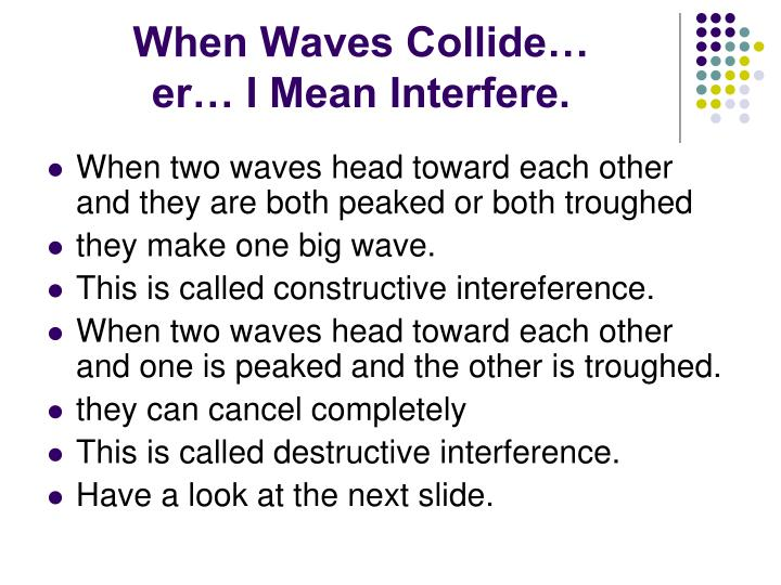 When Waves Collide…