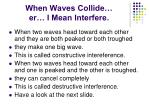 when waves collide er i mean interfere